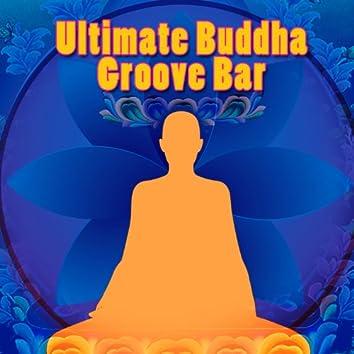 Ultimate Buddha Groove Bar