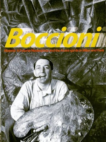 Boccioni's Materia: A Futurist Masterpiece and the Avant-garde in Milan and Paris by Emily Braun (2004-03-01)
