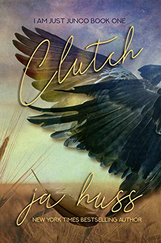 Book: CLUTCH (I Am Just Junco Dot Com) by J. A. Huss