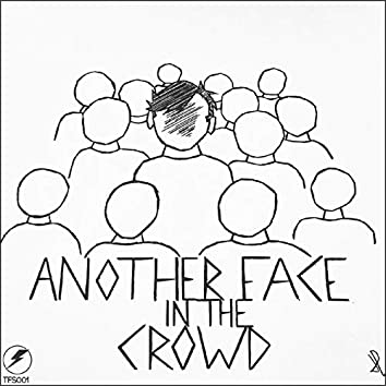 Another Face in the Crowd