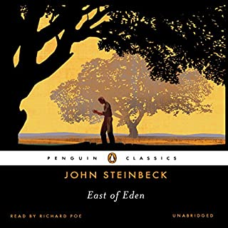 East of Eden                   Written by:                                                                                                                                 John Steinbeck                               Narrated by:                                                                                                                                 Richard Poe                      Length: 25 hrs and 23 mins     91 ratings     Overall 4.8