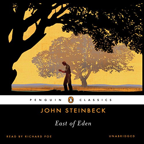 East of Eden                   By:                                                                                                                                 John Steinbeck                               Narrated by:                                                                                                                                 Richard Poe                      Length: 25 hrs and 23 mins     8,562 ratings     Overall 4.7