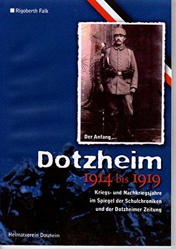 Kriegs- und Nachkriegsjahre im Spiegel der Schulchroniken und der Dotzheimer Zeitung (Schriften des Heimat- und...