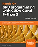 Hands-On GPU programming with CUDA C and Python 3 - Second Edition: A practical guide to learning effective parallel computing to improve the performance of your apps