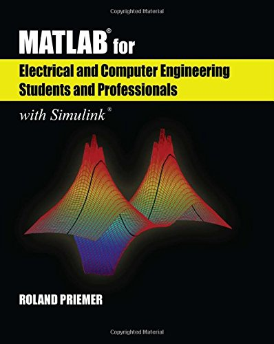 MATLAB® for Electrical and Computer Engineering Students and Professionals: With Simulink® (Computing and Networks)