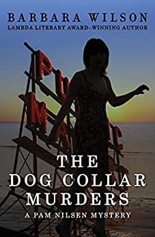 The Dog Collar Murders (The Pam Nilsen Mysteries Book 3) by [Barbara Wilson]