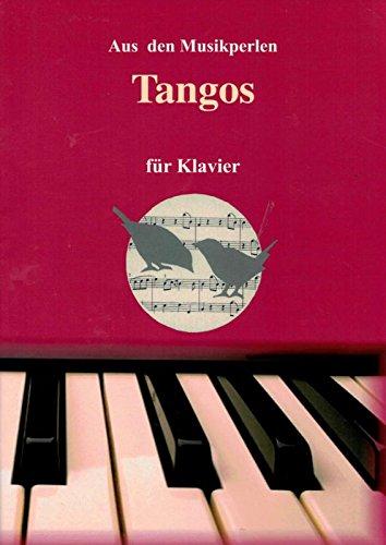 Tangos für Klavier - aus der Reihe Perlen der Musik