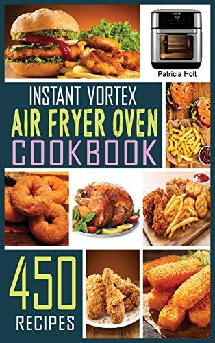 Instant Vortex Air Fryer Oven Cookbook:...
