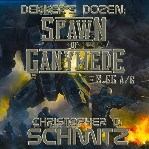 Dekker's Dozen: Spawn of Ganymede audiobook cover art