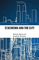 Ecocinema in the City (Routledge Advances in Film Studies)