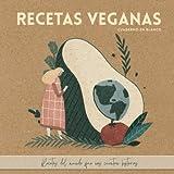 Recetas veganas. Cuaderno en blanco. Recetas del mundo que cuentan historias.: Para apuntar más de 80 recetas. Cuaderno de recetas en blanco. Regalo para viajeros. Ideal para vegetarianos.