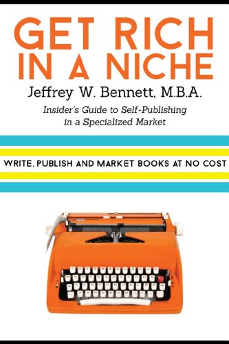 Get Rich in a Niche: The Insider's Guide to Self-Publishing in a Specialized Market (Security Clearances and Cleared Defense Contractors Book 4) (English Edition)