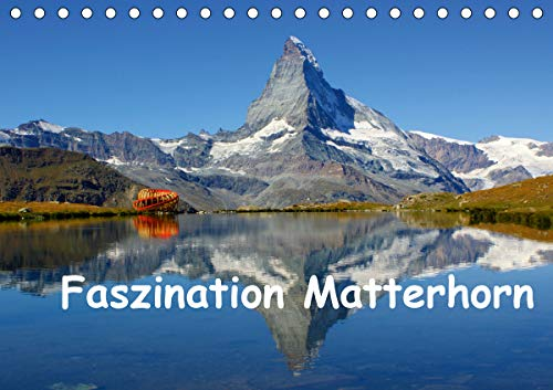 Faszination Matterhorn (Tischkalender 2021 DIN A5 quer)