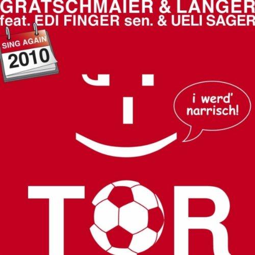 Tor, I werd' narrisch - 2010 German Version
