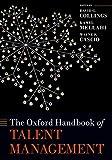 Collings, D: Oxford Handbook of Talent Management (Oxford Handbooks)