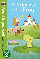 The Read It Yourself with Ladybird Princess and the Frog Level 3