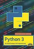 Python 3: - Der leichte Einstieg in die Programmierung - Michael Bonacina