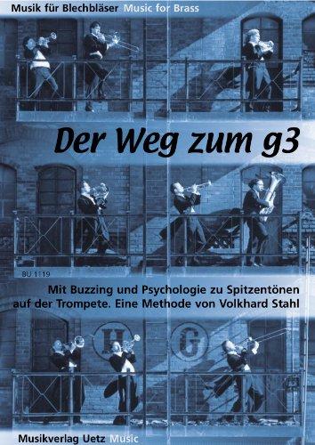 Der Weg zum g3. Mit Buzzing und Psychologie zu Spitzentönen auf der Trompete (Musik für Blechbläser)