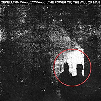 (The Power Of) The Will Of Man