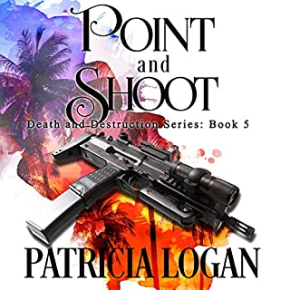 Point and Shoot     Death and Destruction, Book 5              Written by:                                                                                                                                 Patricia Logan                               Narrated by:                                                                                                                                 Michael Pauley                      Length: 9 hrs and 44 mins     Not rated yet     Overall 0.0