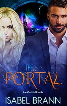 The Portal: An Afterlife Novella by [Isabel Brann, Dawn McQueen]
