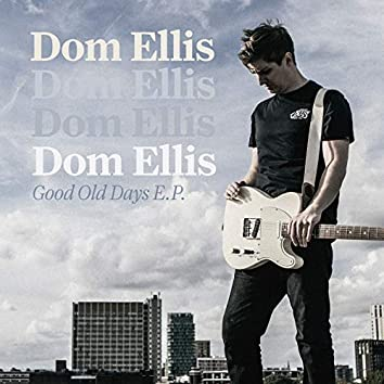 Good Old Days - EP