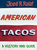 American Tacos: A History and Guide