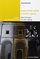 Augmented Reality in public spaces. Basic Techniques for video mapping