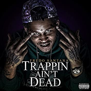 Trappin' Ain't Dead