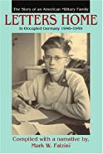 Letters Home: The Story of an American Military Family in Occupied Germany 1946?1949