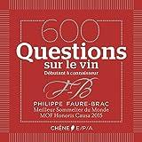 600 Questions sur le vin - Débutant à confirmé