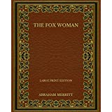 The Fox Woman - Large Print Edition