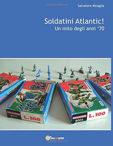 Soldatini Atlantic!: Un mito degli anni '70