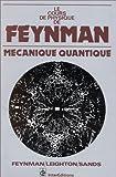 Le cours de physique de Feynman - Mécanique quantique 3 - Tome 3
