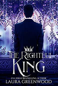 The Rightful King Fate of The Crown Duology Laura Greenwood Arthurian Legend