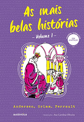 As mais belas histórias – Volume 1: Andersen, Grimm, Perrault