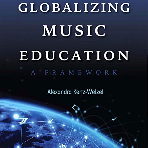 Globalizing Music Education     A Framework (Counterpoints: Music and Education)              By:                                                                                                                                 Alexandra Kertz-Welzel                               Narrated by:                                                                                                                                 Ginger White                      Length: 6 hrs and 18 mins     Not rated yet     Overall 0.0