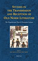 Studies in the Transmission and Reception of Old Norse Literature: The Hyperborean Muse in European Culture (ACTA Scandinavica)