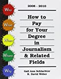 How to Pay for Your Degree in Journalism and Related Fields, 2008-2010