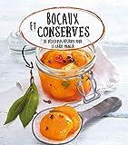 Bocaux et conserves - De délicieuses réserves pour le garde-manger