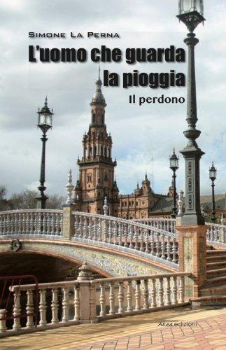 L'uomo che guarda la pioggia (Italian Edition)
