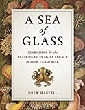 A Sea of Glass: Searching for the Blaschkas' Fragile Legacy in an Ocean at Risk (Organisms and Environments Book 13) (English Edition)