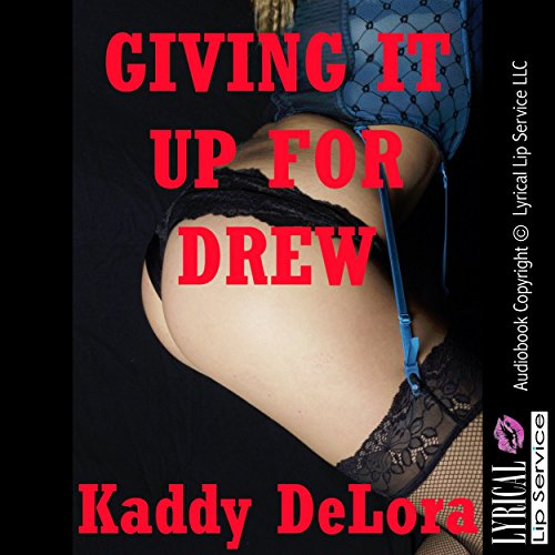 Giving It up for Drew audiobook cover art