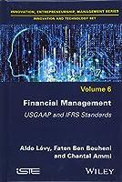 Financial Management: USGAAP and IFRS Standards (Innocation, Entrepreneurship, Management - Innovation and Technology)