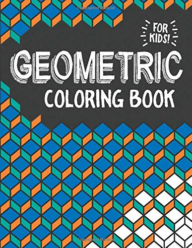 Geometric Coloring Book for Kids: Easy Geometric Designs for Beginners. Great activity for stress re