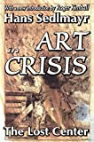 Art in Crisis: The Lost Center (Library of Conservative Thought) - Hans Sedlmayr