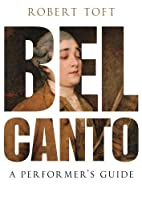 Bel Canto: A Performer's Guide