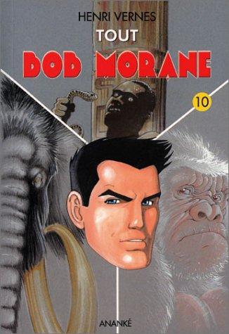 Tout Bob Morane, tome 10