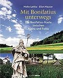 Mit Bonifatius unterwegs: Die Bonifatius-Route zwischen Mainz und Fulda