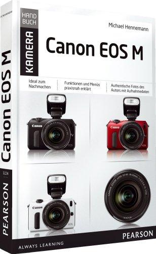 Canon EOS M: Das praxisnahe Kamerahandbuch (Pearson Photo)